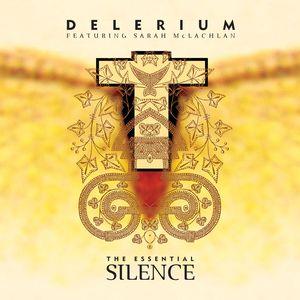 DELERIUM feat SARAH MCLACHLAN - The Essential Silence (Remixes)