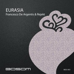 DE ARGENTIS, Francesco/REJEKT - Eurasia