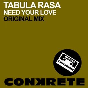 TABULA RASA - Need Your Love
