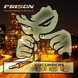 CUCUMBERS - Good Night LA