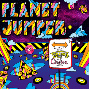 PLANET JUMPER - The Tyranny Of Choice EP