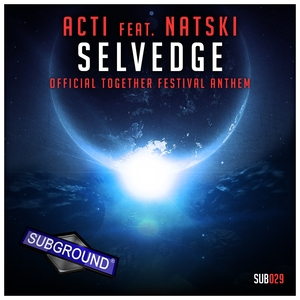 ACTI feat NATSKI - Selvedge: Official Together Festival Anthem