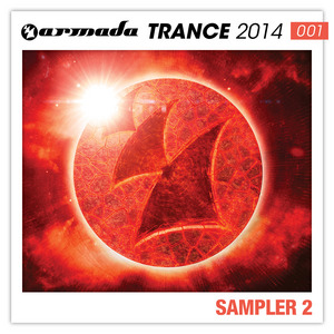 OCALLAGHAN, John/ORJAN NILSEN/DASH BERLIN - Armada Trance 2014-001 - Sampler 2