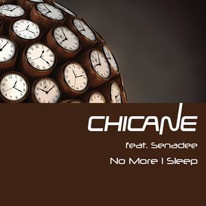 CHICANE feat SENADEE - No More I Sleep