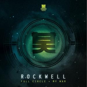 ROCKWELL - Full Circle/My War