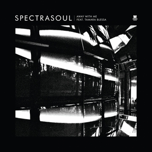 SPECTRASOUL - Away With Me