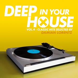 VARIOUS - Deep In Your House, Vol  4 - Classic Hits Selected By Damian Lorentz
