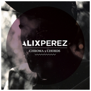PEREZ, Alix - Chroma Chords