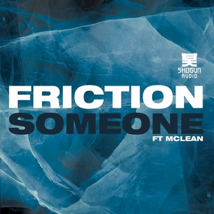 FRICTION - Someone