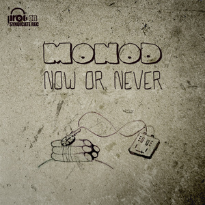 MONOD - Now Or Never