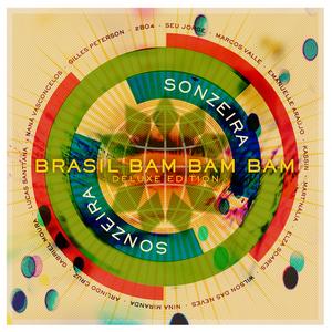 SONZEIRA - Brasil Bam Bam Bam (Gilles Peterson Presents Sonzeira) (Deluxe Version)