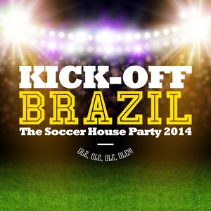 VARIOUS - Kick-Off Brazil: The Soccer House Party