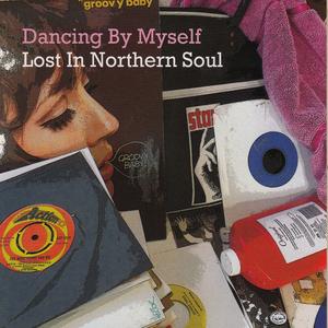 VARIOUS - Dancing By Myself: Lost In Nothern Soul