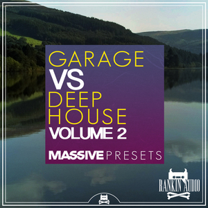 RANKIN AUDIO - Garage Vs Deep House Massive Presets Vol 2 (Sample Pack Massive Presets)