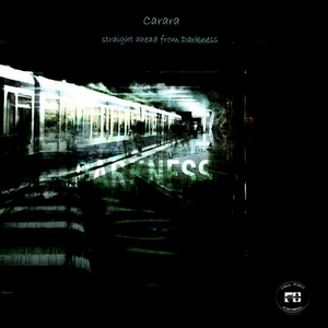 CARARA - Straight Ahead From Darkness