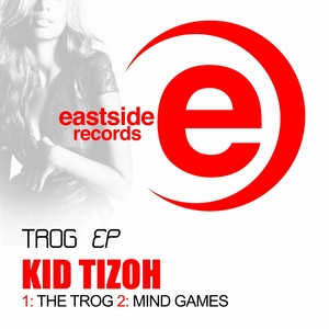 KID TIZOH - The Trog EP