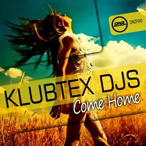 KLUBTEX DJS - Come Home