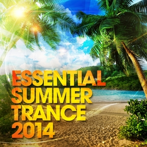 VARIOUS - Essential Summer Trance 2014