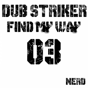 DUB STRIKER - Find My Way