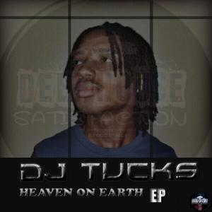 DJ TUCKS - Heaven On Earth EP