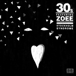 30S feat ZOEE - Stockholm Syndrome