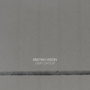 VERON, Kristian - Gray Days EP