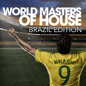 VARIOUS - World Masters Of House (Brazil Edition)