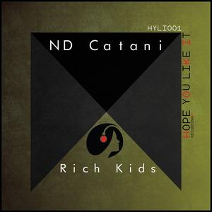 ND CATANI - Rich Kids