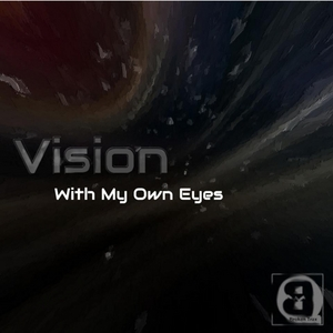 VISION - With My Own Eyes