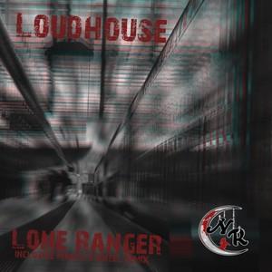 LOUDHOUSE - Lone Ranger