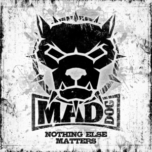 DJ MAD DOG - Nothing Else Matters