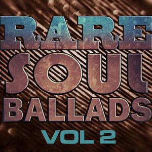 VARIOUS - Rare Soul Ballads Vol 2