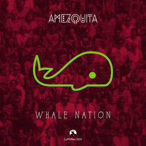 AMEZQUITA - Whale Nation