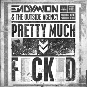 ENDYMION/THE OUTSIDE AGENCY - Pretty Much Fucked