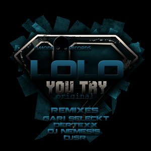 DJ LOLO - You Try (Remixes)