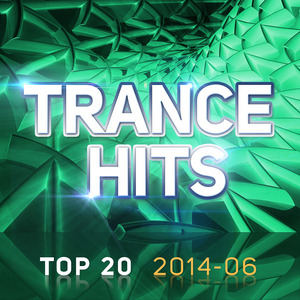 VARIOUS - Trance Hits Top 20 - 2014-06
