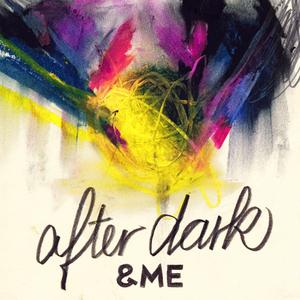 &ME - After Dark