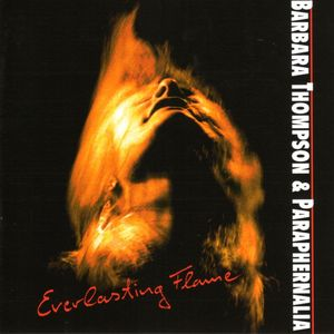 BARBARA THOMPSONS PARAPHERNALIA - Everlasting Flame