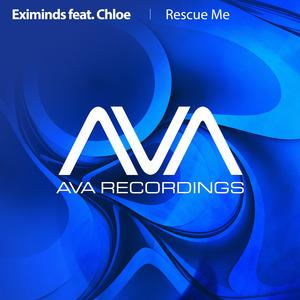 EXIMINDS feat CHLOE: VOCALIST - Rescue Me (remixes)