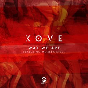 KOVE feat MELISSA STEEL - Way We Are