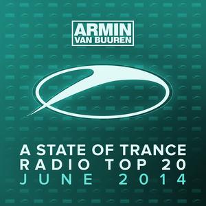 VARIOUS - Armin Van Buuren: A State Of Trance Radio Top 20 June 2014 (Including Classic Bonus Track)