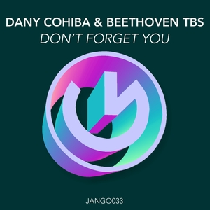 COHIBA, Dany/BEETHOVEN TBS - Don't Forget You