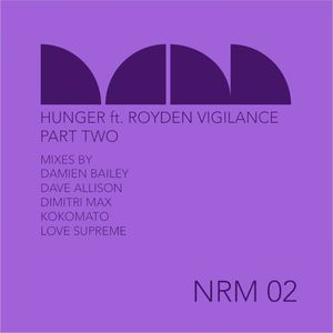 NATURAL RHYTHM feat ROYDEN VIGILANCE - Hunger Part 2