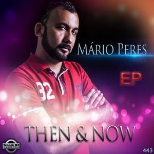 PERES, Mario - Then & Now EP