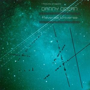 DANNY OCEAN - Reverse Universe