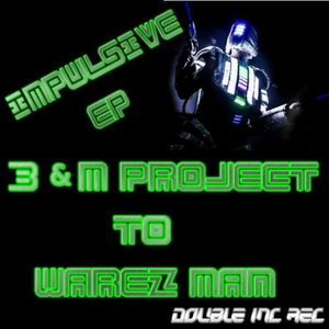 B & M PROJECT/WAREZ MAN - Impulsive EP