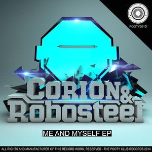 CORION/ROBOSTEEL - Me & Myself EP