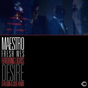 MAESTRO FRESH WES/LIGHTS/D-REGION/CODE - Desire (D-Region & Code remix)