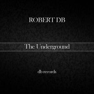 ROBERT DB - The Underground