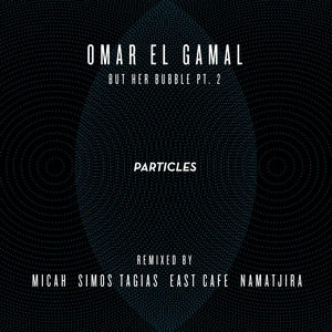 EL GAMAL, Omar - But Her Bubble Part 2